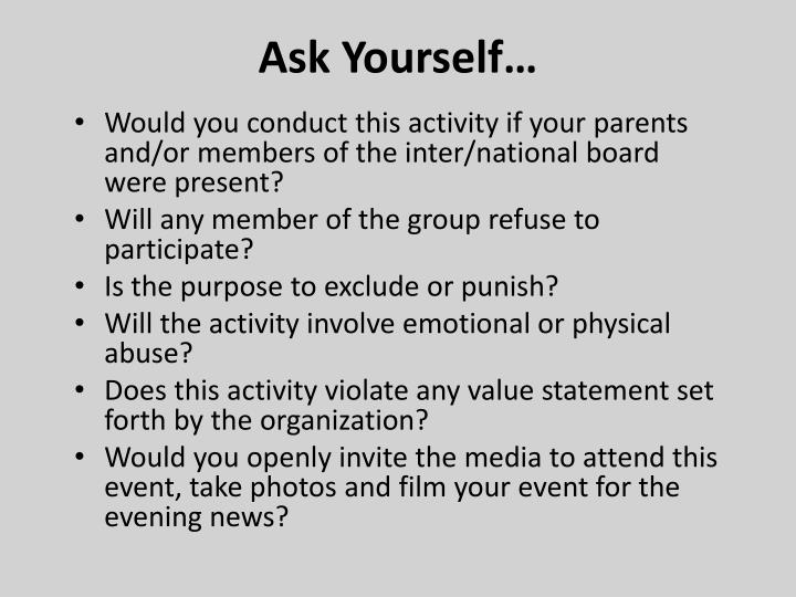 Ask Yourself…