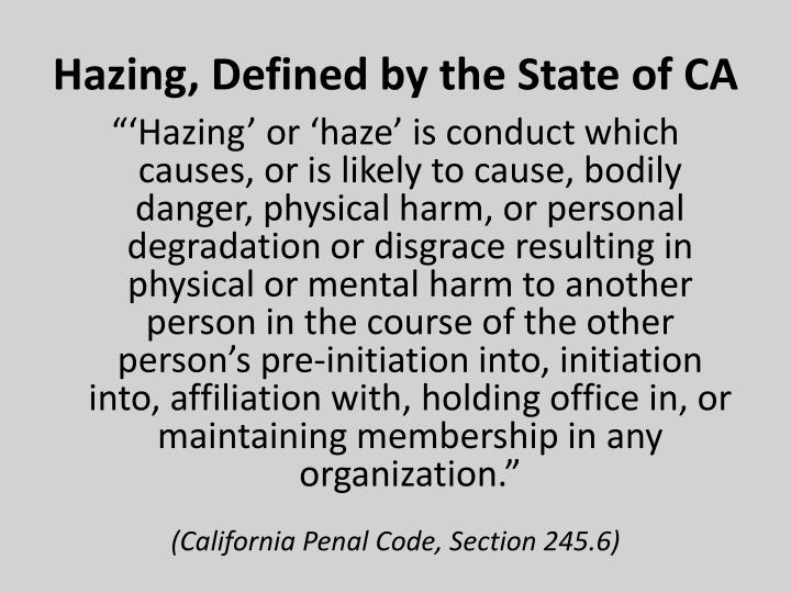 Hazing, Defined by the State of CA