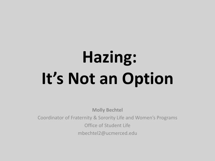 Hazing it s not an option