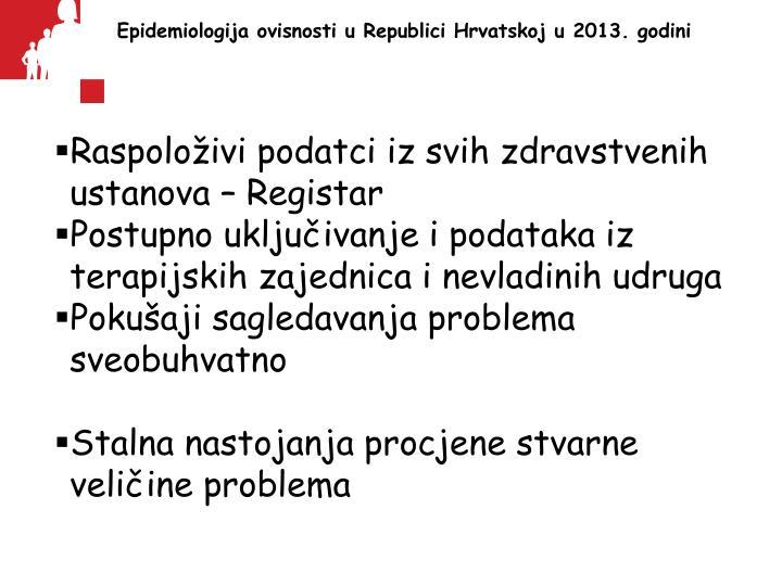 Epidemiologija ovisnosti u republici hrvatskoj u 2013 godini