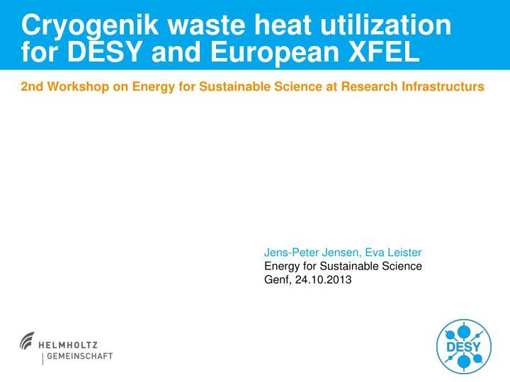 cryogenik waste heat utilization for desy and european xfel n.
