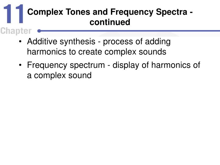 Complex Tones and Frequency Spectra - continued