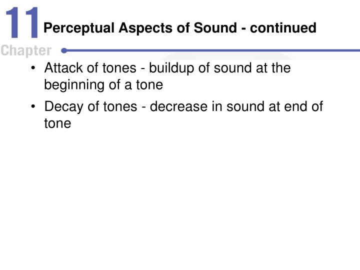 Perceptual Aspects of Sound - continued
