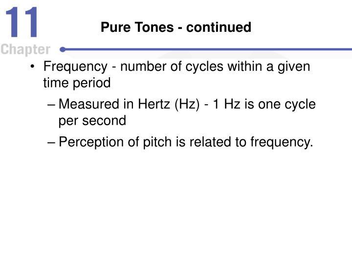 Pure Tones - continued
