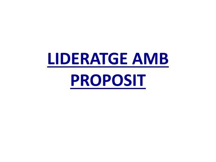 LIDERATGE AMB PROPOSIT