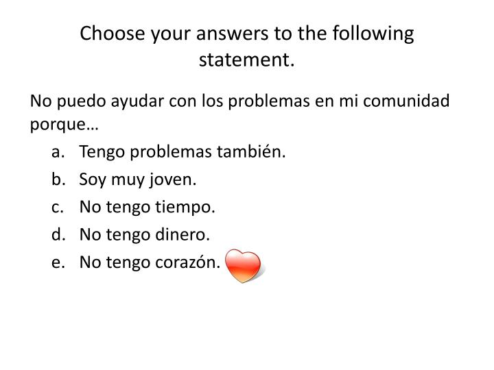 Choose your answers to the following statement.