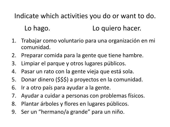 Indicate which activities you do or want to do.