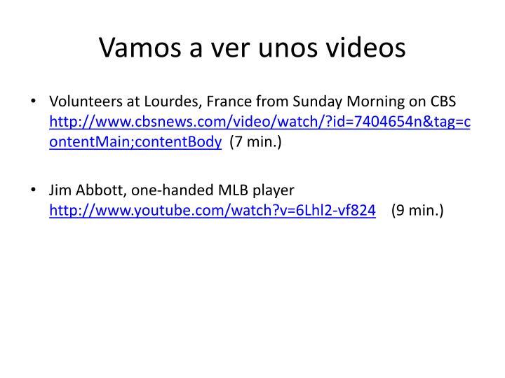 Vamos a ver unos videos