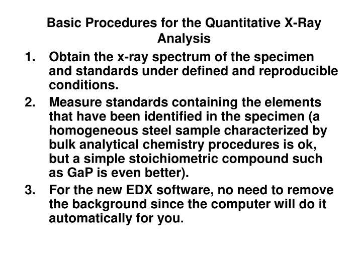 Basic procedures for the quantitative x ray analysis