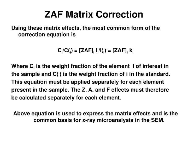 ZAF Matrix Correction