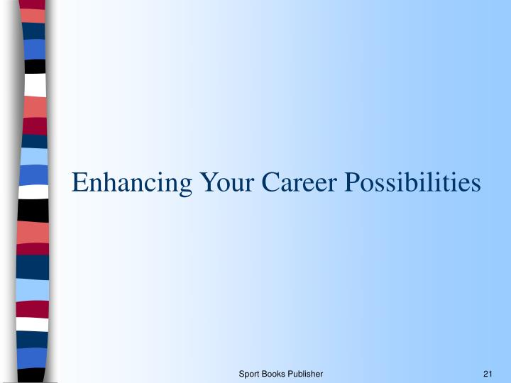 Enhancing Your Career Possibilities