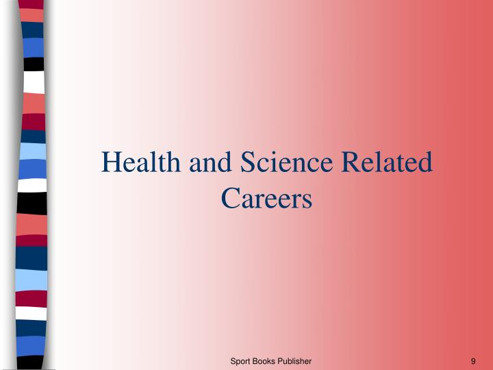 Health and Science Related Careers