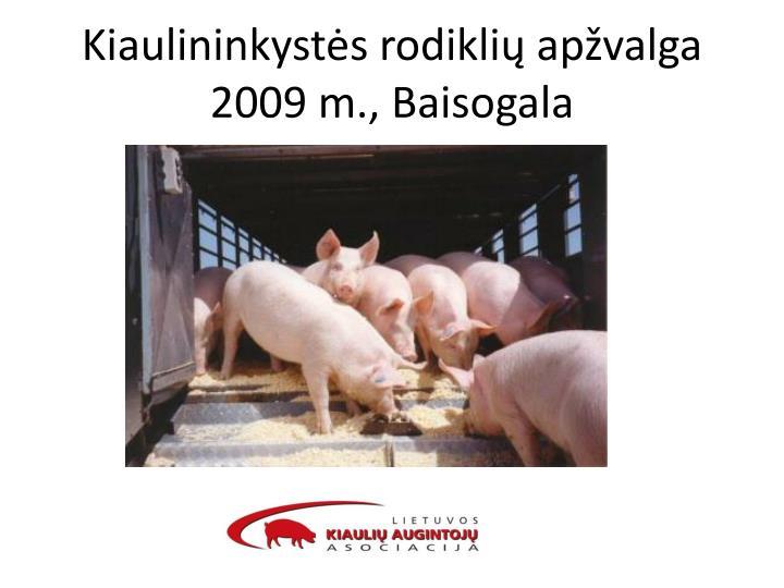 kiaulininkyst s rodikli ap valga 2009 m baisogala n.