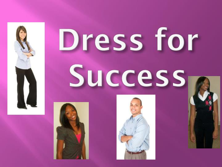 dress success Join us in the dress for success open door project, a social media fundraising campaign that showcases and celebrates women investing in each other's success.