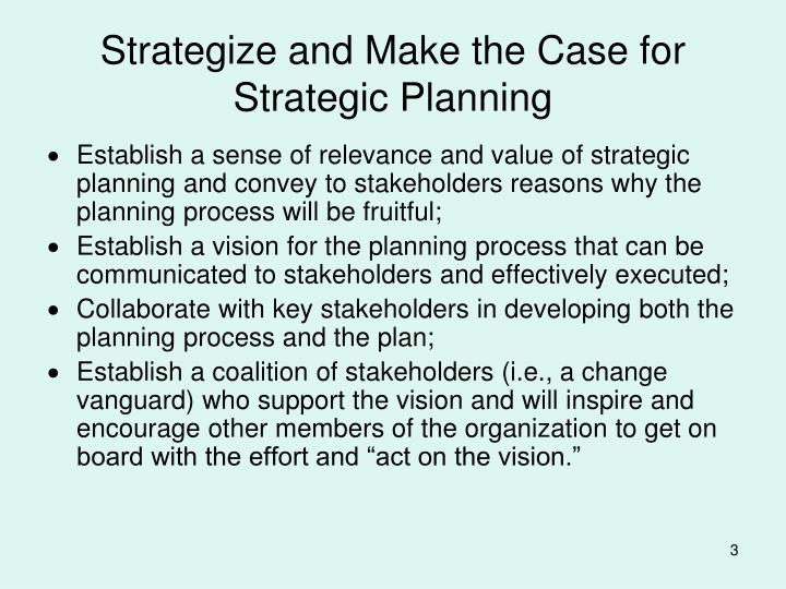 Strategize and make the case for strategic planning