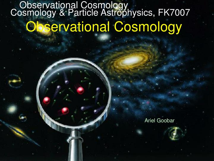 cosmology particle astrophysics fk7007 observational cosmology