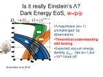 is it really einstein s dark energy eos w p