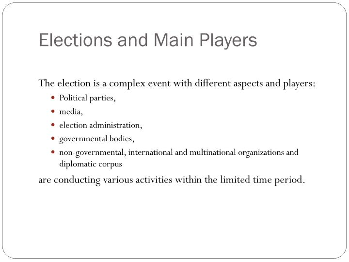 Elections and main players