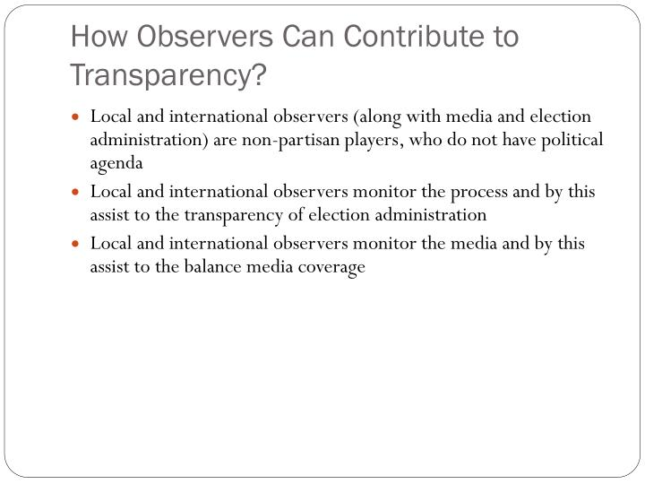 How Observers Can Contribute to Transparency?