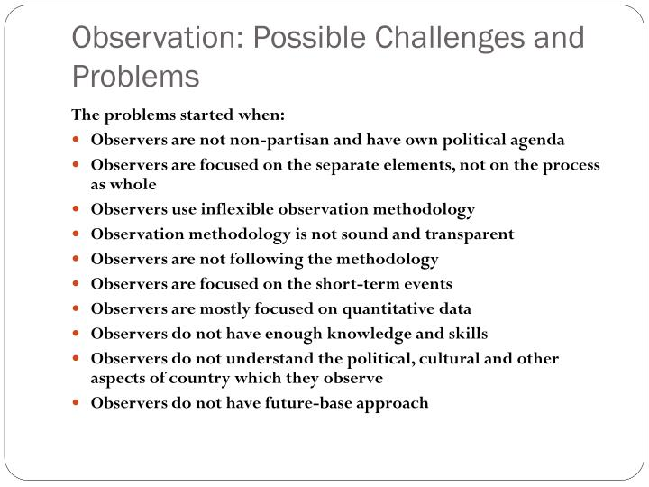 Observation: Possible Challenges and Problems