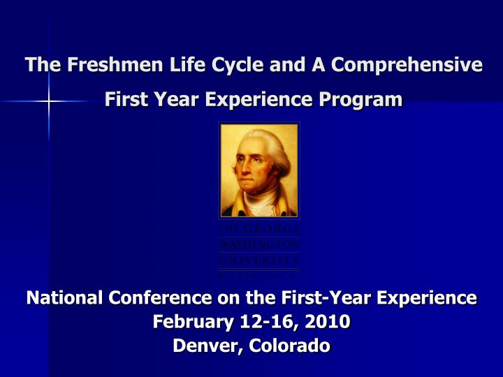 the freshmen life cycle and a comprehensive first year experience program n.