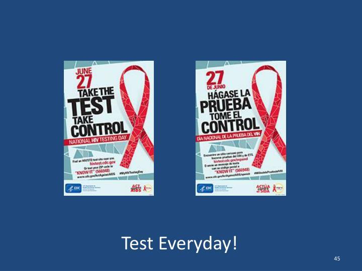 Test Everyday!