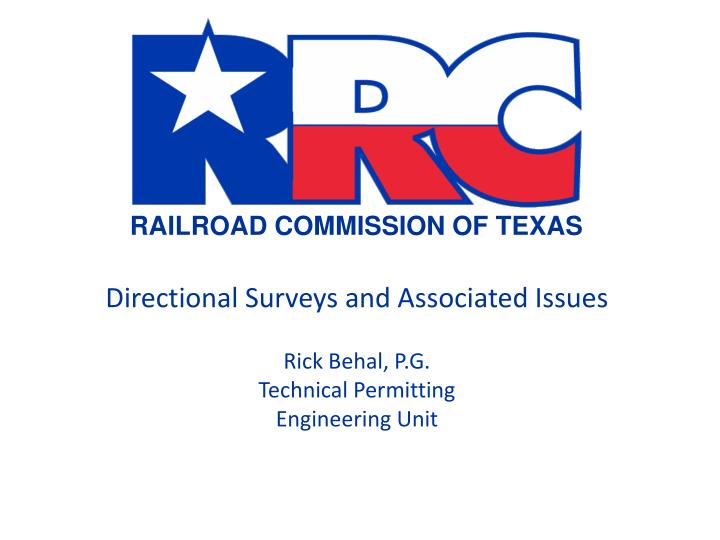 directional surveys and associated issues rick behal p g technical permitting engineering unit