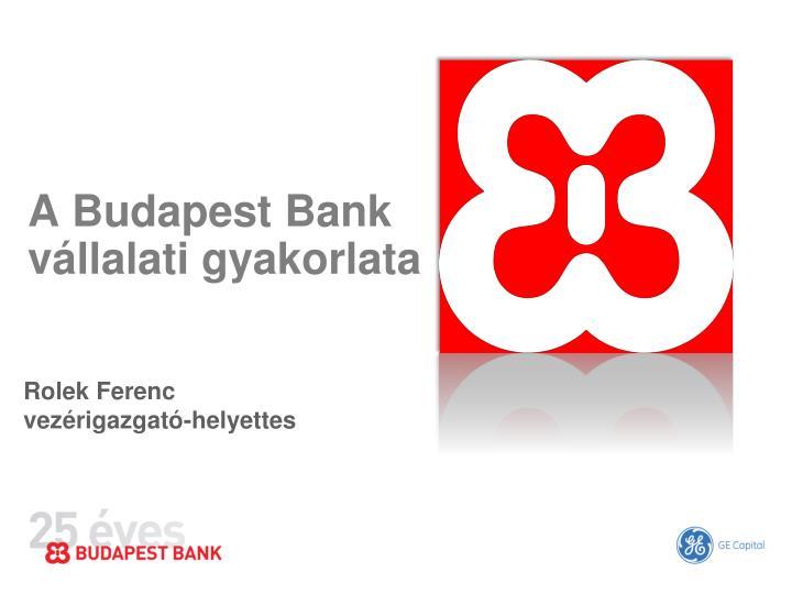 A budapest bank v llalati gyakorlata