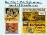 the other 1950s single women sexuality unwed mothers