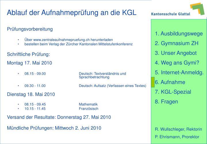 Ablauf der Aufnahmeprüfung an die KGL