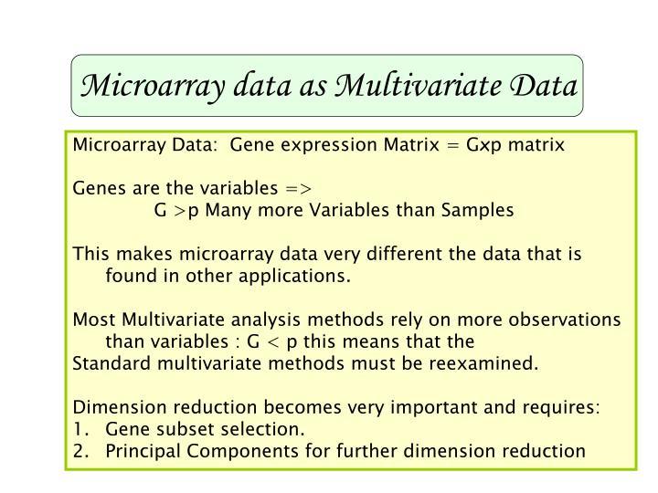 Microarray data as Multivariate Data
