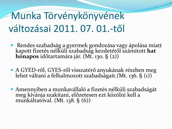 Munka Törvénykönyvének változásai 2011. 07. 01.-től