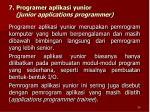 7 programer aplikasi yunior junior applications programmer