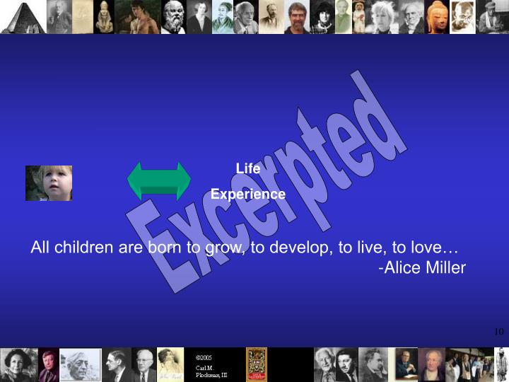 All children are born to grow, to develop, to live, to love…