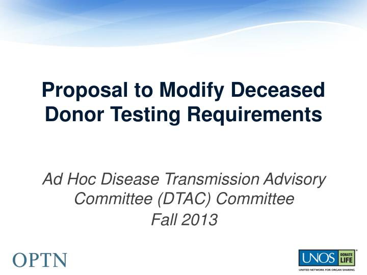 proposal to modify deceased donor testing requirements n.
