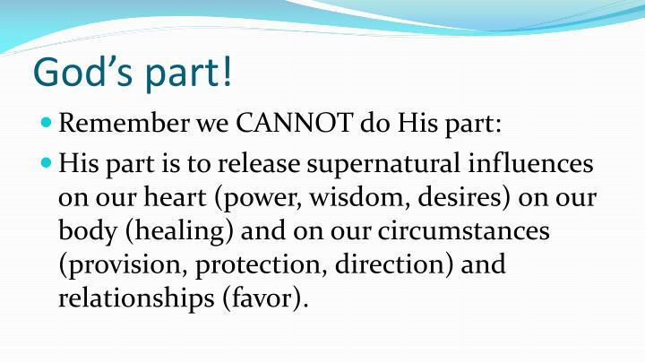 God's part!