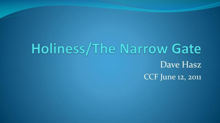 Holiness the narrow gate