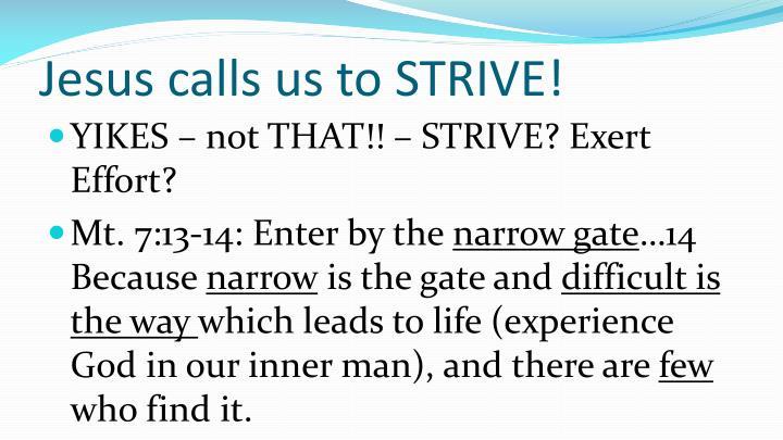 Jesus calls us to STRIVE!
