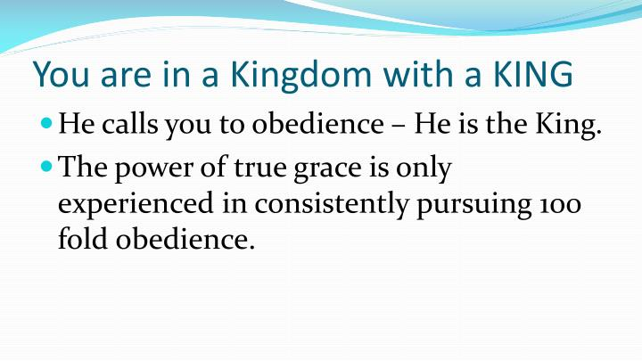 You are in a Kingdom with a KING