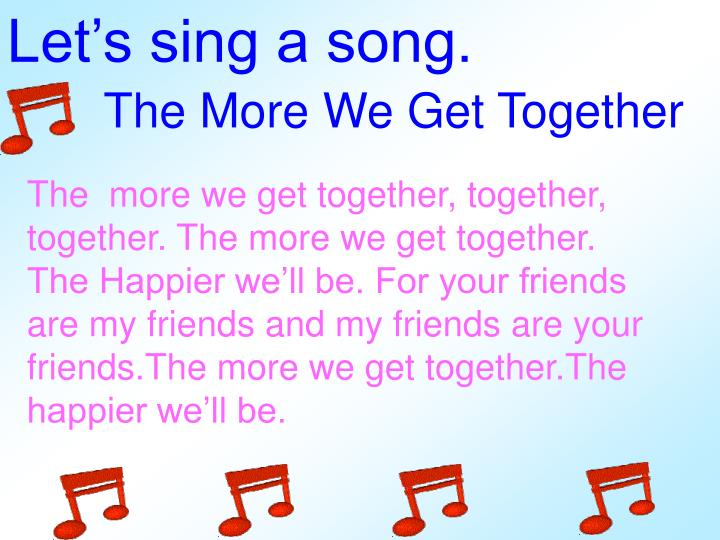 the more you get together song