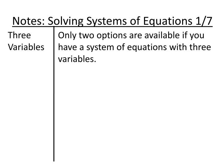 Notes solving systems of equations 1 7
