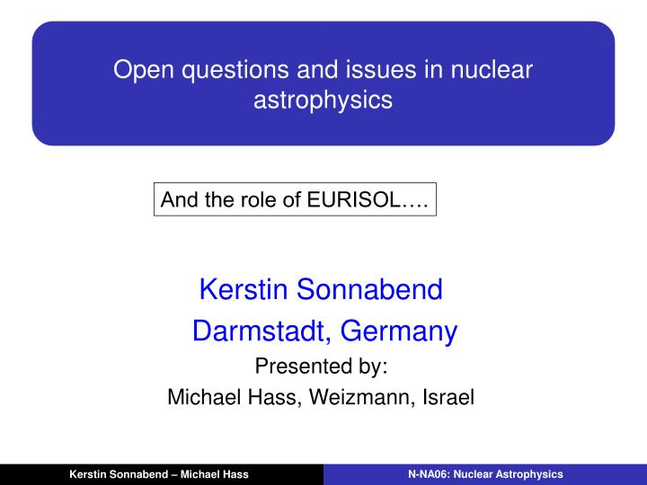 open questions and issues in nuclear astrophysics n.
