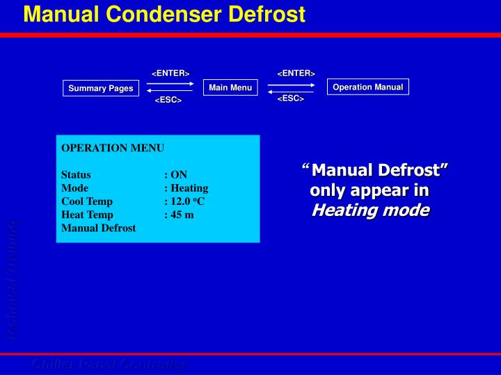 Manual Condenser Defrost