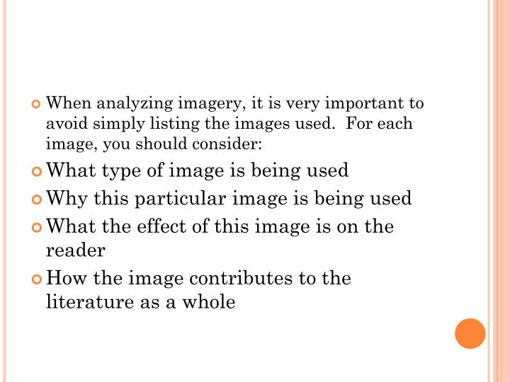 When analyzing imagery, it is very important to avoid simply listing the images used.  For each image, you should consider: