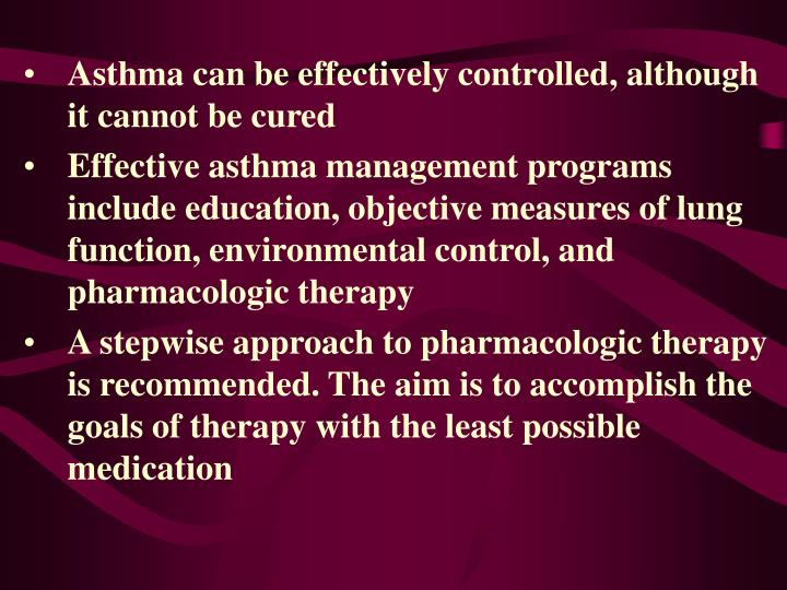 Asthma can be effectively controlled, although it cannot be cured