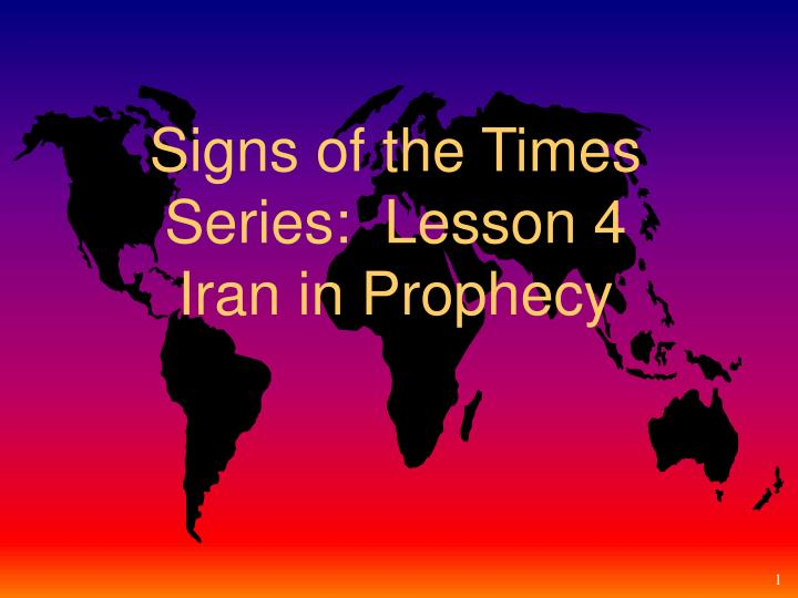 Signs of the times series lesson 4 iran in prophecy