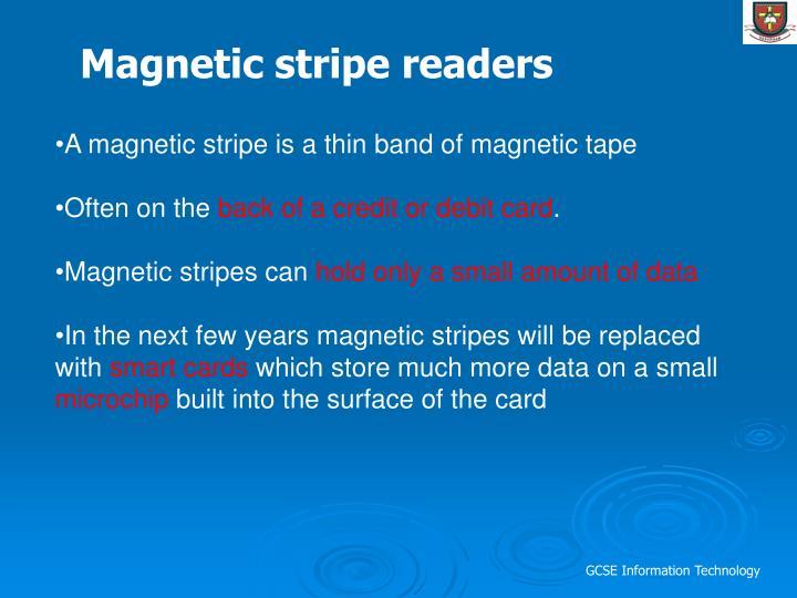 Magnetic stripe readers