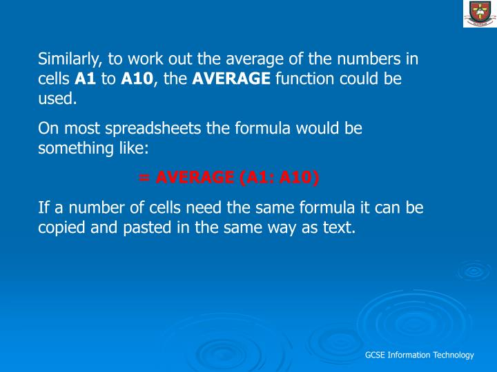 Similarly, to work out the average of the numbers in cells