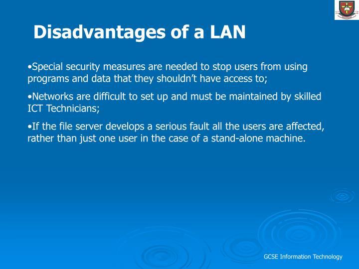 Disadvantages of a LAN