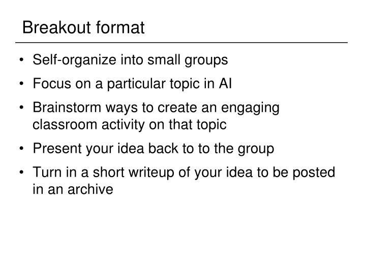 Breakout format